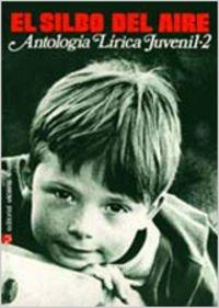 El Silbo Del Aire Antologia Lirica Juvenil-2 (Antologia Lirica Juvenil-2): Arturo Medina