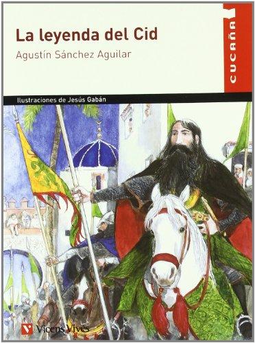 La leyenda del Cid/ The Legend of the Cid (Spanish Edition) - Aguilar, Agustin Sanchez