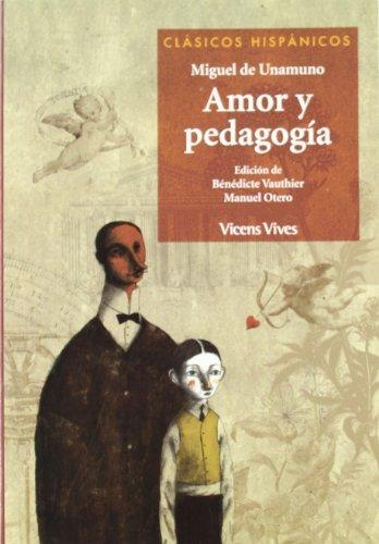 Amor y pedagogia/ Love and Pedagogy (Clasicos: De Unamuno, Miguel;