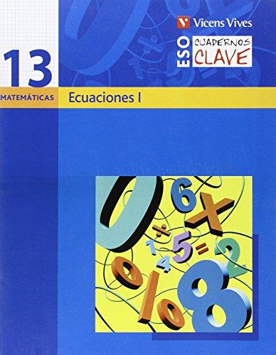 9788431610401: Cuaderno Clave C-13 Ecuaciones I. Matematicas. Segundo Curso