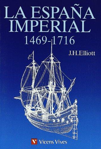 La Espana Imperial 1469-1716 (Spanish Edition): Elliott, John Huxtable