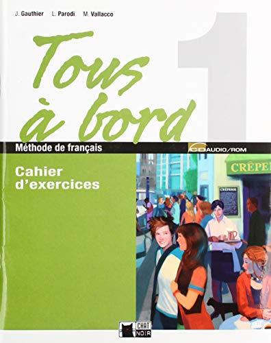 9788431612856: Tous A Bord 1 Cahier D'exercices (Chat Noir. methodes)