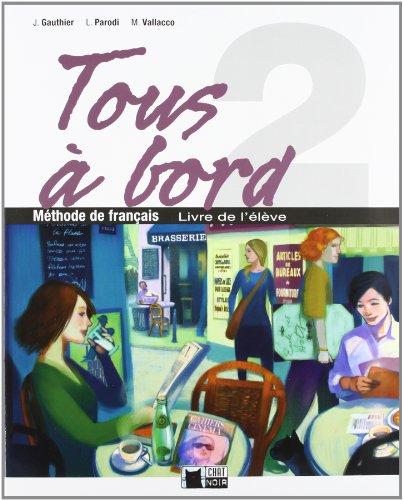 9788431613228: Tous A Bord 2 Livre Eleve (Chat Noir. methodes) - 9788431613228