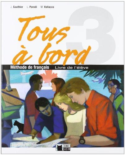 9788431613570: Tous A Bord 3 Livre Eleve (Chat Noir. methodes) - 9788431613570