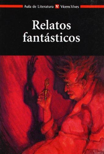 9788431625016: Relatos Fantasticos N/c (Aula de Literatura) - 9788431625016