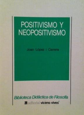 Positivismo y Neopositivismo (Spanish Edition): Joan Lopez I.
