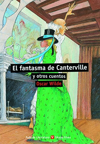 El Fantasma de Canterville y Otros Cuentos / The Canterville Ghost and Other Stories (Aula de Literatura) (9788431632984) by Oscar Wilde