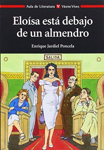 9788431633684: Eloisa Esta Debajo de un Almendro / Eloisa is Under the Almond Tree (Aula de Literatura)