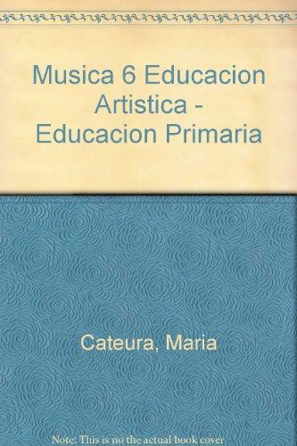 9788431634209: Musica 6 Educacion Artistica - Educacion Primaria (Spanish Edition)