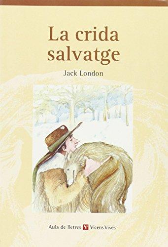 La Crida Salvatge. Colecció Aula De Lletres.: London, Jack;Bartolome Sanchez,