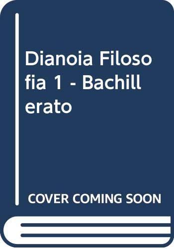 9788431645847: Dianoia Filosofia 1 - Bachillerato (Spanish Edition)