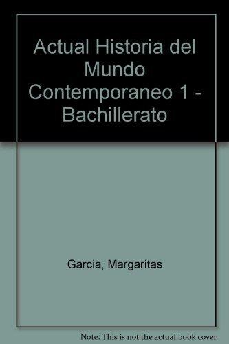 Actual Historia del Mundo Contemporaneo 1 -: Margaritas Garcia, Cristina