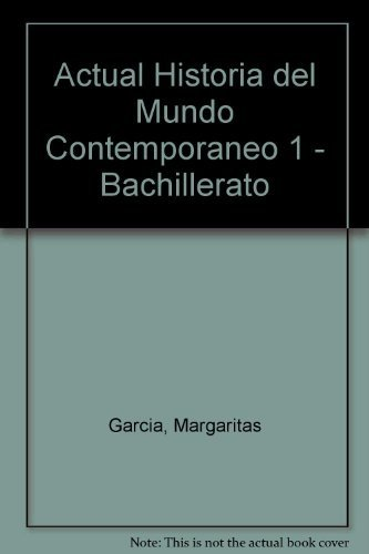 Actual Historia del Mundo Contemporaneo 1 - Bachillerato (Spanish Edition): Cristina Gatell, ...