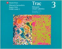 9788431650377: Traç 3. Llibre De L'alumne. Educacio Visual I Plastica. - 9788431650377