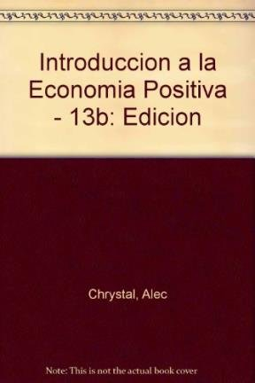 Introduccion a la Economia Positiva - 13b: Alec Chrystal; Richard