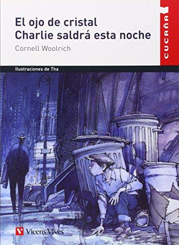 EL OJO DE CRISTAL / CHARLIE SALDRÁ ESTA NOCHE: CORNELL WOOLRICH