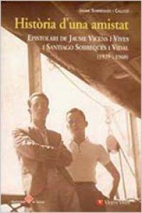 9788431658892: Historia D'una Amistat. Epistolari Jaume Vicens I Vives I