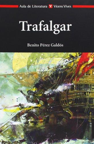 Trafalgar. Edición, introducción, notas yactividades de Agustín Sánchez...