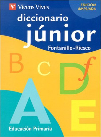 Diccionario Junior Vicens Vives. Educacion primaria.: Fontanillo, Enrique