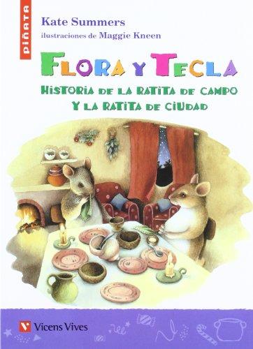 Flora Y Tecla : Historia De La Ratita De Campo Y La Ratita De Ciudad: Summers, Kate