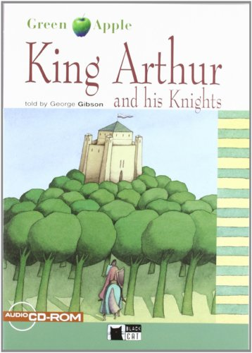 The king Arthur and his knights, ESO.: Cideb Editrice, The