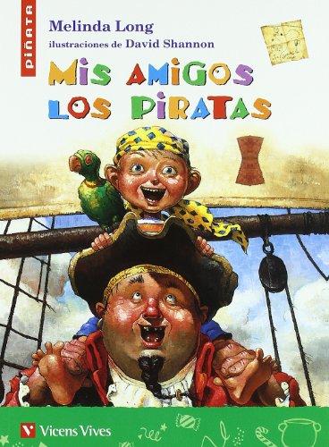 9788431676902: Mis Amigos Los Piratas (Spanish Edition)
