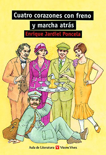 9788431681890: Cuatro corazones con freno y marcha atras/ Four Hearts with Restraint and Reverse (Aula De Literatura/ School of Literature) (Spanish Edition)