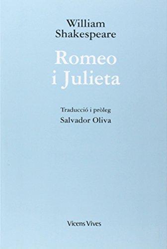 Romeo i Julieta. (Traducció i pròleg: Salvador Oliva).: Shakespeare, William [1564-...