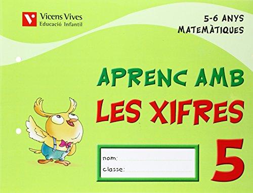 9788431682552: Aprenc Amb Les Xifres 5. 5-6 Anys - 9788431682552