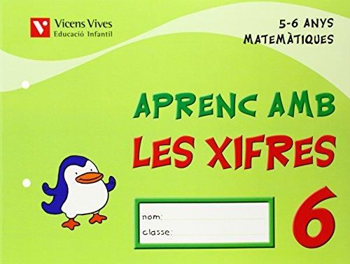 9788431682569: Aprenc Amb Les Xifres 6. 5-6 Anys - 9788431682569