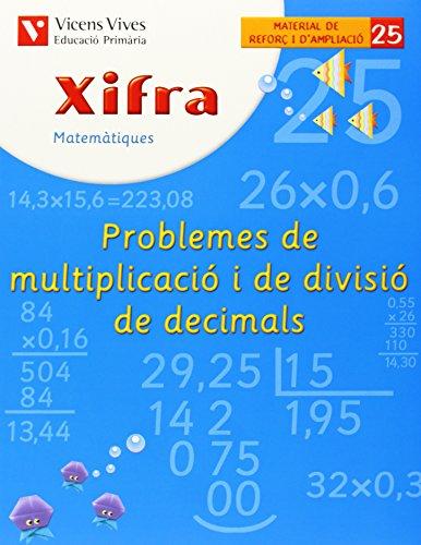 9788431682842: X- 25. Xifra Problemes multiplicació i divisió decim