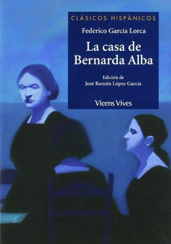 9788431685034: La casa de Bernarda Alba / The House of Bernarda Alba (Clasicos Hispanicos / Hispanic Classics) (Spanish Edition)