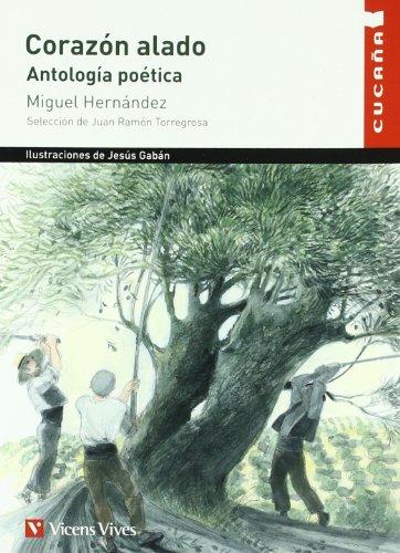 Corazón alado. Antología Poética: Miguel Hernández