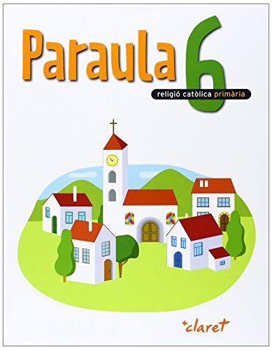 9788431697372: Paraula 6. Llibre Alumne. Religio Catolica. Sise Curs - 9788431697372