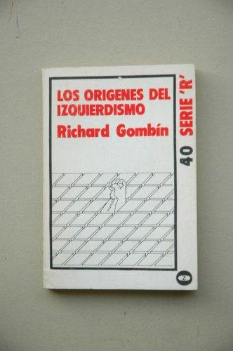 9788431701918: Los orígenes del izquierdismo / Richard Gombín ; [traducción de M. Pecellín y M. Higuero]