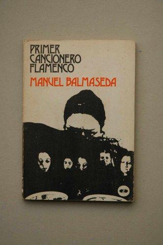 9788431702021: Primer cancionero flamenco / Manuel Balmaseda
