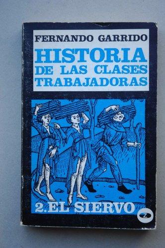 9788431702052: Historia de las clases trabajadoras. II. El siervo / Fernando Garrido ; prólogo de José María Vinuesa Angulo