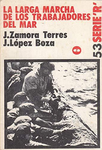 LA LARGA MARCHA DE LOS TRABAJADORES DEL: Zamora Terres, J.