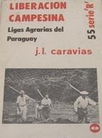 Liberacion campesina: Ligas agrarias del Paraguay (Coleccion: Jose Luis Caravias