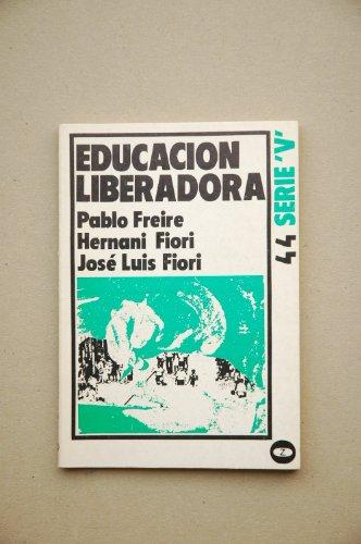 Educación liberadora. Pedagogía del oprimido,: Freire, Pablo/Fiori, Hernani/Fiori,