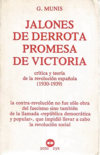9788431704186: Jalones de derrota promesa de victoria: Cr,tica y teor,a de la revolución española 1930-1939 (Colección Por un nuevo saber)