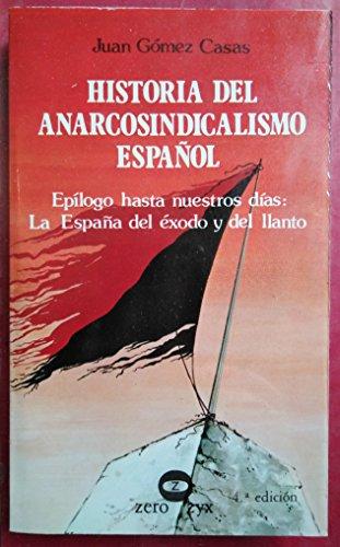 9788431704704: Historia del anarcosindicalismo español: Epílogo hasta nuestros días : la España del éxodo y del llanto (Biblioteca Promoción del pueblo ; no. 28) (Spanish Edition)