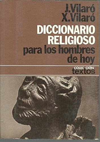 Diccionario religioso para los hombres de hoy (Coleccion Textos ; 16) (Spanish Edition): Vilaro, ...