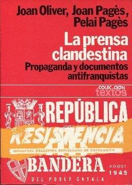 La prensa clandestina. Propagando y documentos antifranquistas.: Joan Oliver. Joan
