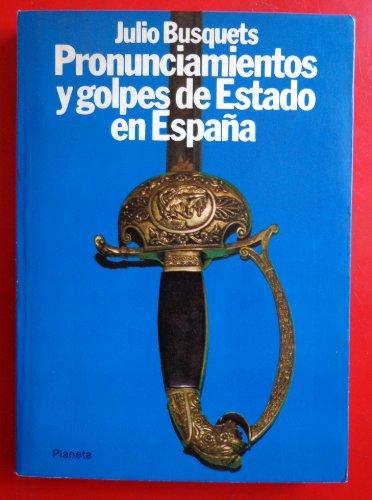 9788432006388: Pronunciamientos y golpes de Estado en España (Colección Textos)
