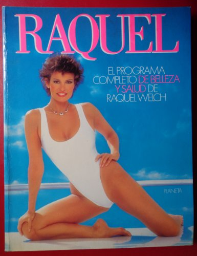 9788432019401: Raquel : programa completo de belleza y forma fisica de Raquel welch