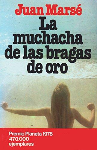 9788432021954: La Muchacha De Las Bragas De Oro (Spanish Edition)