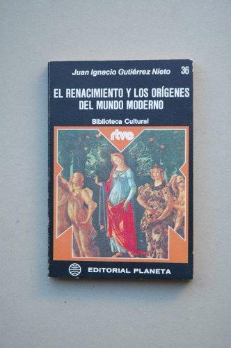 9788432026294: El Renacimiento y los orígenes del mundo moderno (Biblioteca Cultural n.º 36. RTVE)
