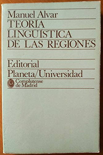 Teor,a lingü,stica de las regiones (Colecciones universitarias: Manuel Alvar