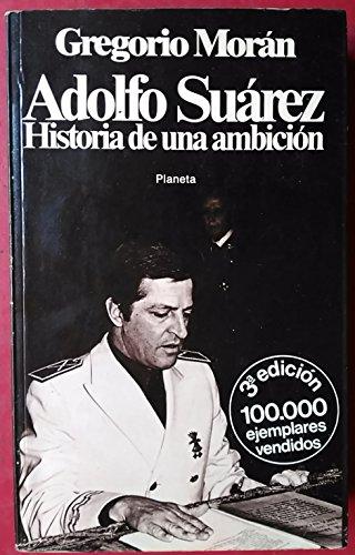 9788432035456: Adolfo Suárez. historia de una ambicion